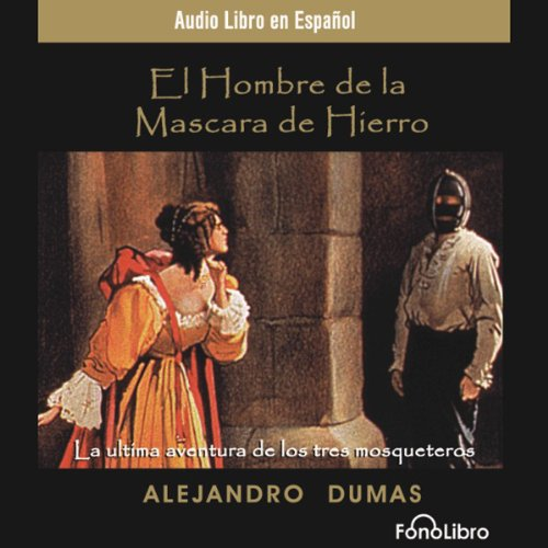 El Hombre de la Mascara de Hierro [The Man in the Iron Mask] (Dramatized) cover art