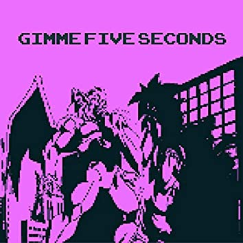 Gimme Five Seconds