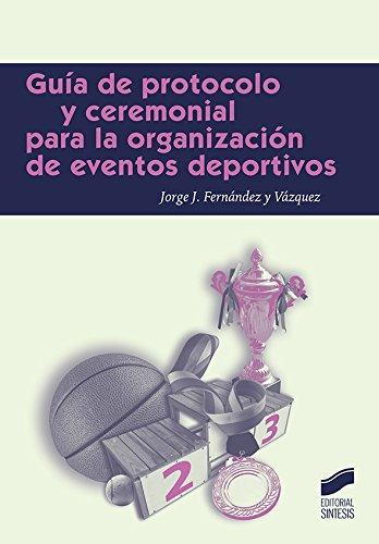 Guía de protocolo para la organización de eventos deportivos: 8 (Ceremonial y Prótocolo)