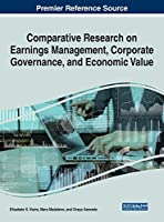 Comparative Research on Earnings Management, Corporate Governance, and Economic Value (Advances in Finance, Accounting, and Economics)