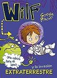Wilf y la invasión extraterrestre. Libro 4 (LITERATURA INFANTIL (6-11 años) - Narrativa infantil)