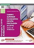 Cuerpo Superior Facultativo de la Junta de Andalucía, opción Psicología (A.2016). Temario Específico Vol. I. (Colección 1376)