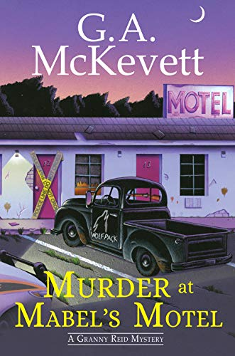 Murder at Mabel's Motel (A Granny Reid Mystery Book 3) by [G. A. McKevett]
