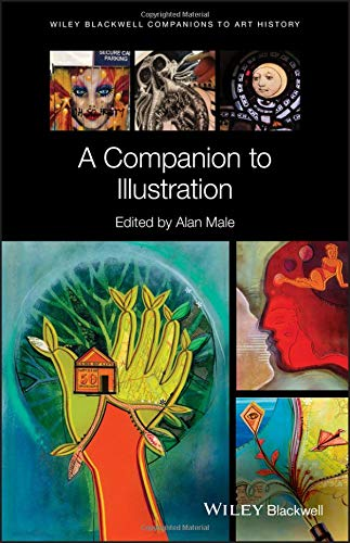 A Companion to Illustration: Art and Theory (Blackwell Companions to Art History)