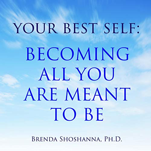 Your Best Self: Becoming All You Are Meant to Be audiobook cover art