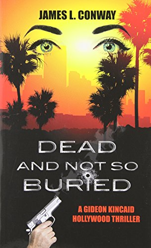 Image of Dead and Not So Buried (Gideon Kincaid Hollywood Thrillers)