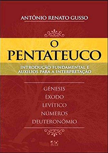 O Pentateuco. Introdução Fundamental e Auxílios Para a Interpretação