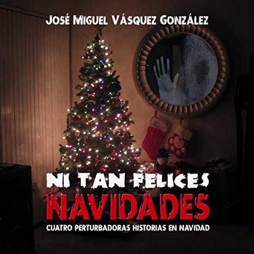 Ni tan Felices Navidades [Not-So-Merry Christmas] audiobook cover art