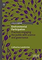 Environmental Participation: Practices engaging the public with science and governance