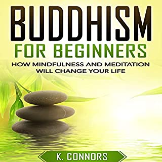 Buddhism for Beginners: How Mindfulness and Meditation Will Change Your Life audiobook cover art