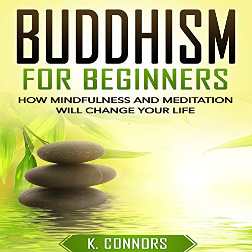 Buddhism for Beginners: How Mindfulness and Meditation Will Change Your Life Titelbild