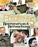 The Photoshop Elements 5 Restoration and...