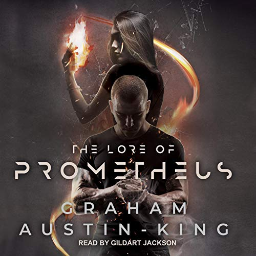 The Lore of Prometheus Audiobook By Graham Austin-King cover art