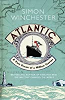Atlantic: A Vast Ocean of a Million Stories by Simon Winchester(2011-07-01)