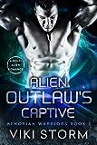 Alien Outlaw's Captive: A Sci-Fi Alien Romance (Kenorian Warriors Book 3)