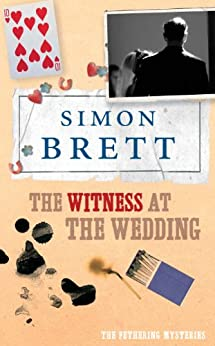 The Witness at the Wedding: A Fethering Novel 6 by [Simon Brett]