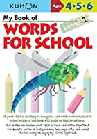 My Book of Words for School Ages 4,5,6: Level 1 (Kumon Words for Schools)