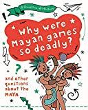 Why were Mayan games so deadly? And other questions about the Maya (A Question of History)
