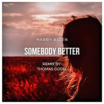 Somebody Better (Thomas Godel Remix)