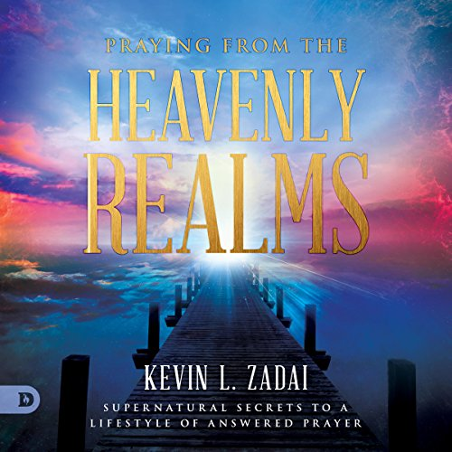 Praying from the Heavenly Realms audiobook cover art