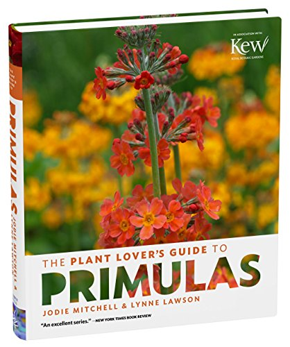 The Plant Lover's Guide to Primulas (The Plant Lovers Guides)