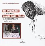 100 Caricatures Del Dibuixant Manuel Cuyàs I Duran Al Periòdic Mataró. 1948-1953 (Memòria)