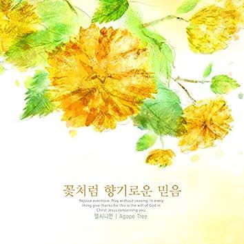 A fragrant faith like a flower