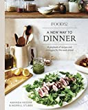 Food52 A New Way to Dinner: A Playbook of Recipes and Strategies for the Week Ahead [A Cookbook] (Food52 Works) (English Edition)