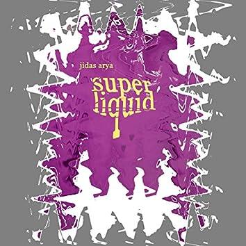 Super Liquid