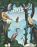 AVES Libro De Colorear Para Niños: Libro De Colorear para Niños y Niñas a Partir de 4 Años | Aves y Pájaros Colorear Para Niños | Gran formato
