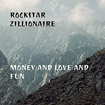 Money and Love and Fun
