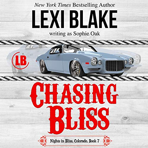 Chasing Bliss: Nights in Bliss, Colorado, Book 7