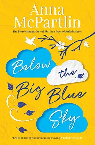 McPartlin, A: Below the Big Blue Sky: A heartbreaking, heartwarming, laugh-out-loud novel for fans of Jojo Moyes