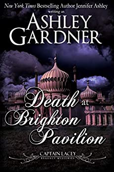 Death at Brighton Pavilion (Captain Lacey Regency Mysteries Book 14) by [Ashley Gardner, Jennifer Ashley]