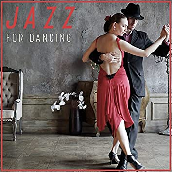 Jazz for Dancing – Bar Atmosphere, Swing Time, Good Vibrations, Party All Night, Jazz Music Lounge