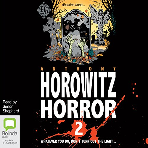 More Horowitz Horror                   De :                                                                                                                                 Anthony Horowitz                               Lu par :                                                                                                                                 Simon Shepherd                      Durée : 4 h et 19 min     Pas de notations     Global 0,0
