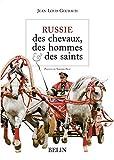 Russie, des chevaux, des hommes & des saints