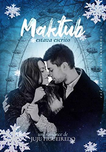 Maktub, estava escrito (Coleção Amores Sagrados Livro 2)