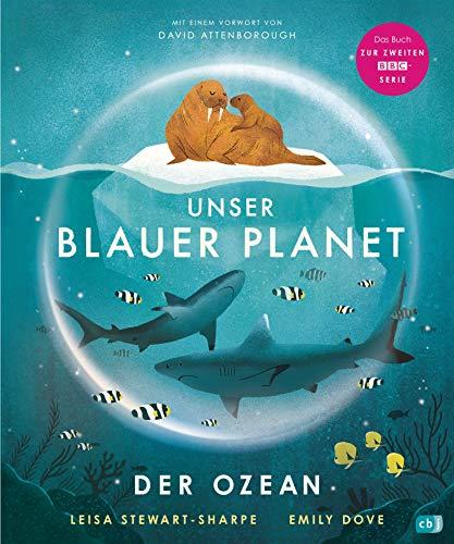 """Unser blauer Planet - Der Ozean: Das Kindersachbuch zur BBC-Serie """"Unser blauer Planet II"""""""