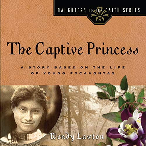 The Captive Princess: A Story Based on the Life of Young Pocahontas audiobook cover art