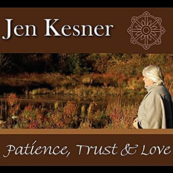 Patience, Trust and Love