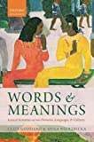 Words and Meanings: Lexical Semantics Across Domains, Languages, and Cultures (English Edition)