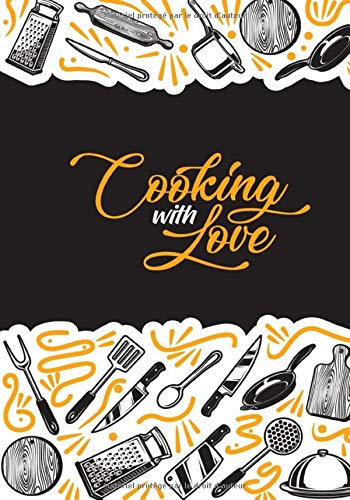 Cooking With Love: Blank Recipe Journal to Write in Featuring Chef Elements for Women, Wife, Your Mom or Your Daughter, Food Cookbook Design, Document ... / Journal Gift, 100 Pages, 7x10, Soft Cov