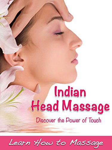 Indian Head Massage - Learn How to Massage