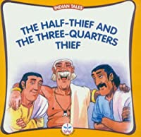 Half Thief and the Three Quarters Thief (Indian Tales) 8126418036 Book Cover