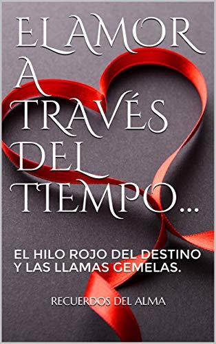 EL AMOR A TRAVÉS DEL TIEMPO...: EL HILO ROJO DEL DESTINO Y LAS LLAMAS GEMELAS.