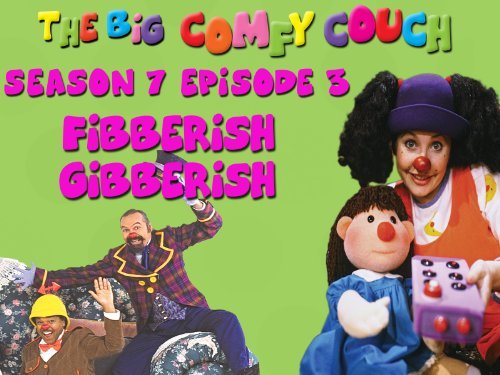 The Big Comfy Couch - Season 7 Episode 3 - Fibberish Gibberish