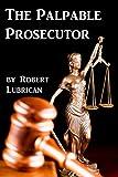 The Palpable Prosecutor