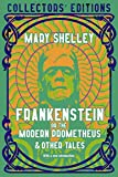 Frankenstein, or The Modern Prometheus (Flame Tree Collectors' Editions)