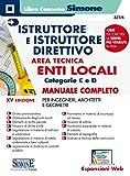 Istruttore e istruttore direttivo. Area tecnica. Enti locali. Categorie C e D. Manuale com...